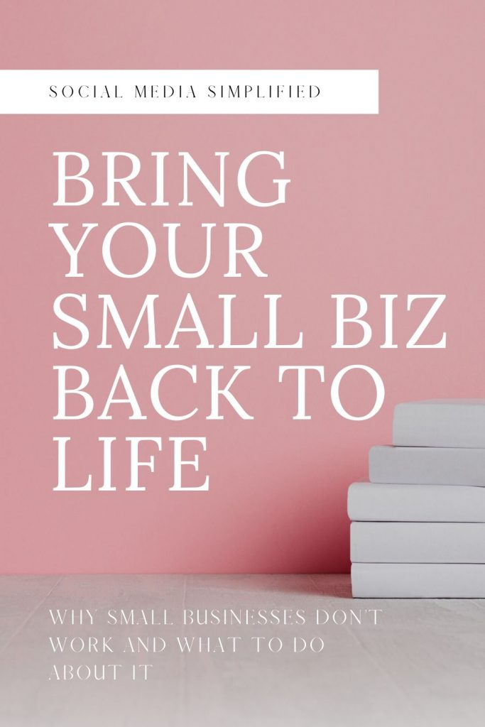Pink background with words bring your small biz back to life.