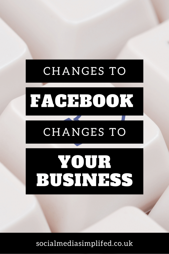 Changes to Facebook means changes to your business
