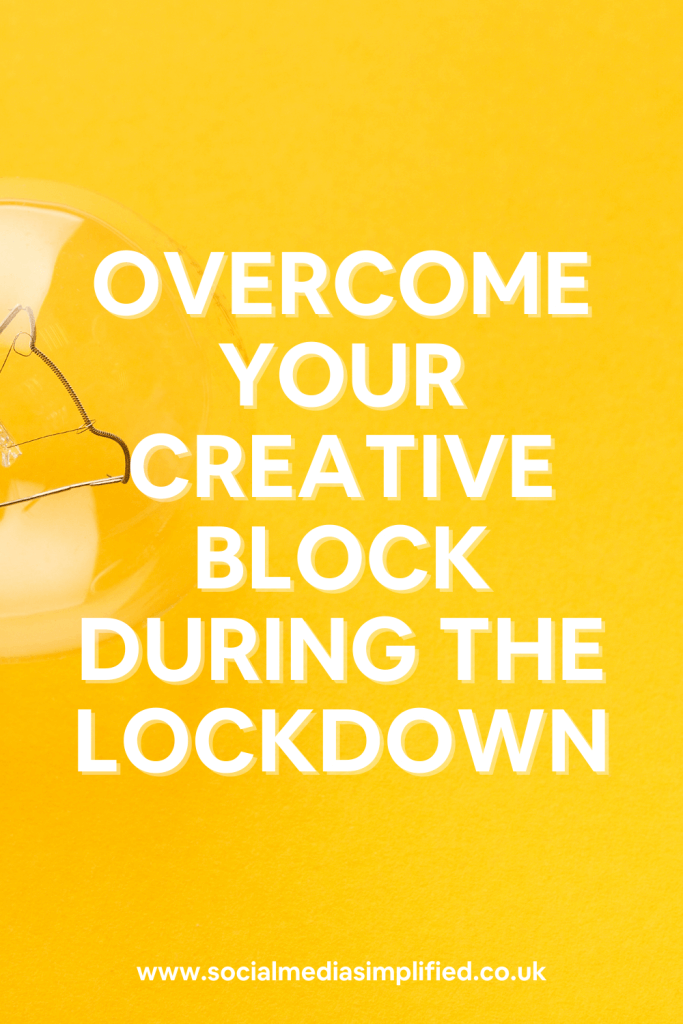 Pin describing how we can overcome our creative block even while in lockdown
